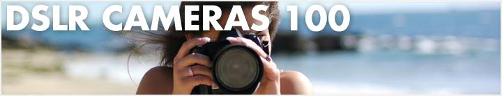DSLR Cameras 100