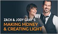 Zach & Jody Gray: Making Money & Creating Light