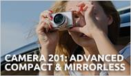 Camera 201: Advanced Compact and Mirrorless