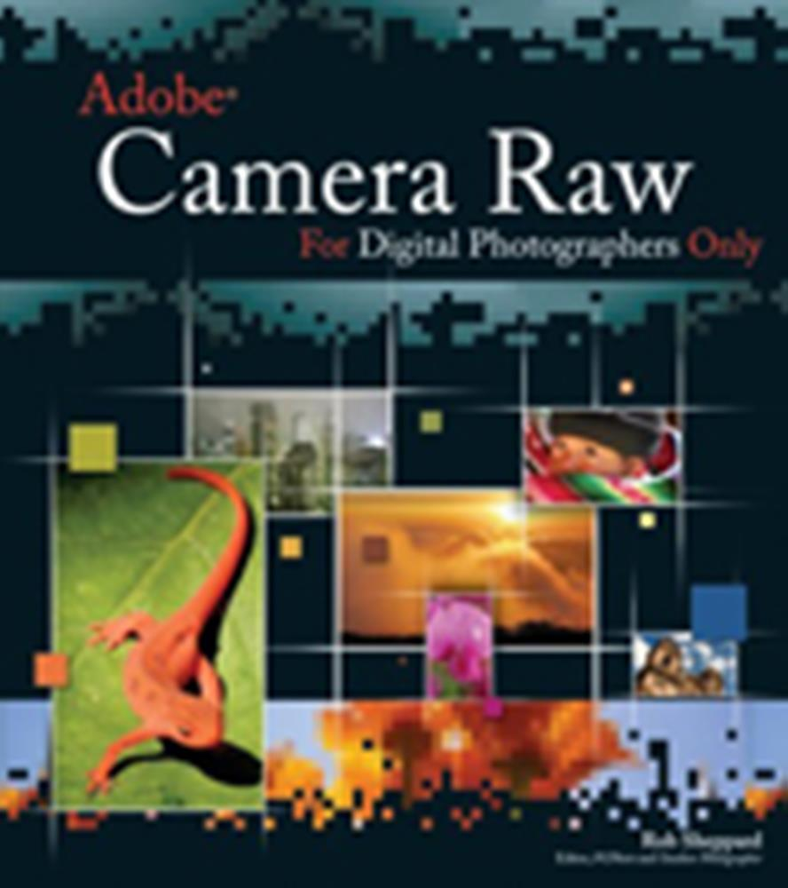 ADOBE CAMERA RAW - FOR DIGITAL PHOTO