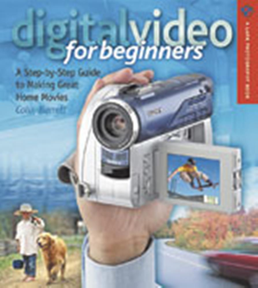 DIGITAL VIDEO FOR BEGINNERS