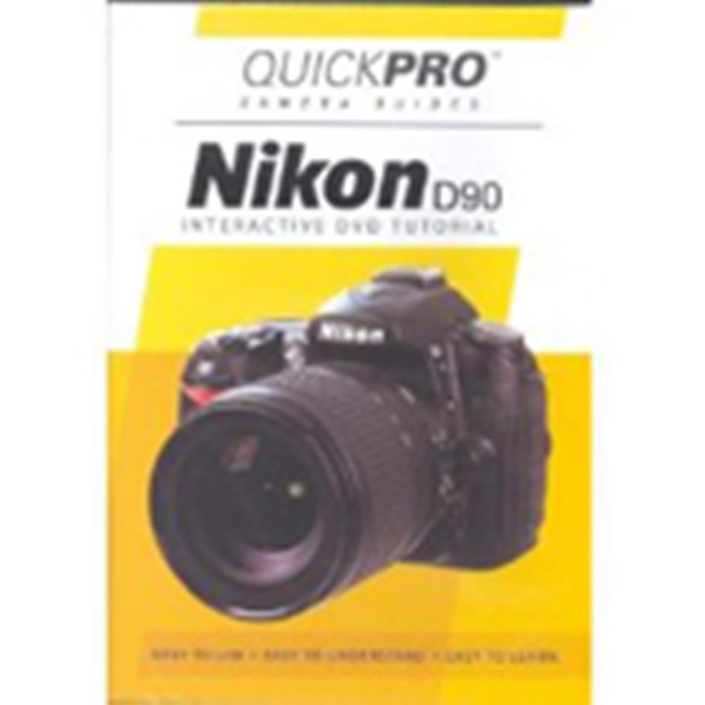 QUICKPRO NIKON D90 GUIDE