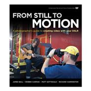 FROM STILL TO MOTION PHOTOGRAPHY