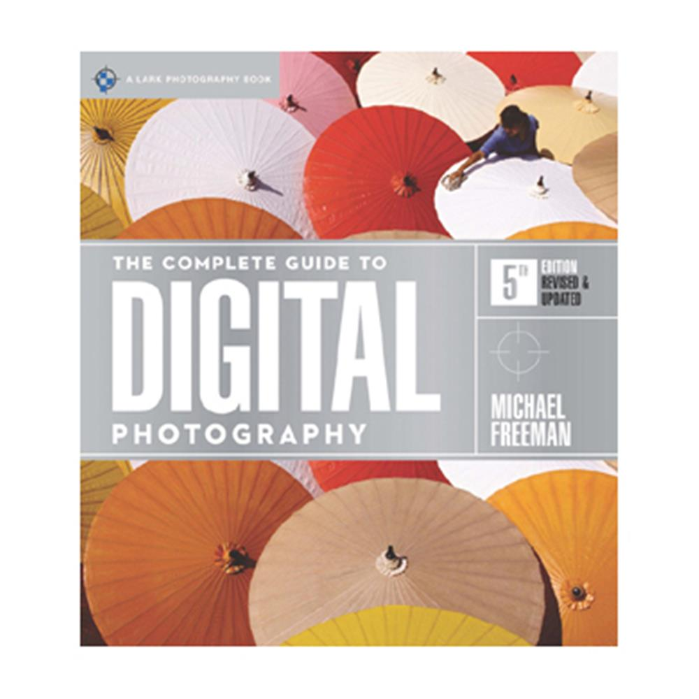 COMPLETE GUIDE TO DIGITAL PHOTOGRAPHY 5