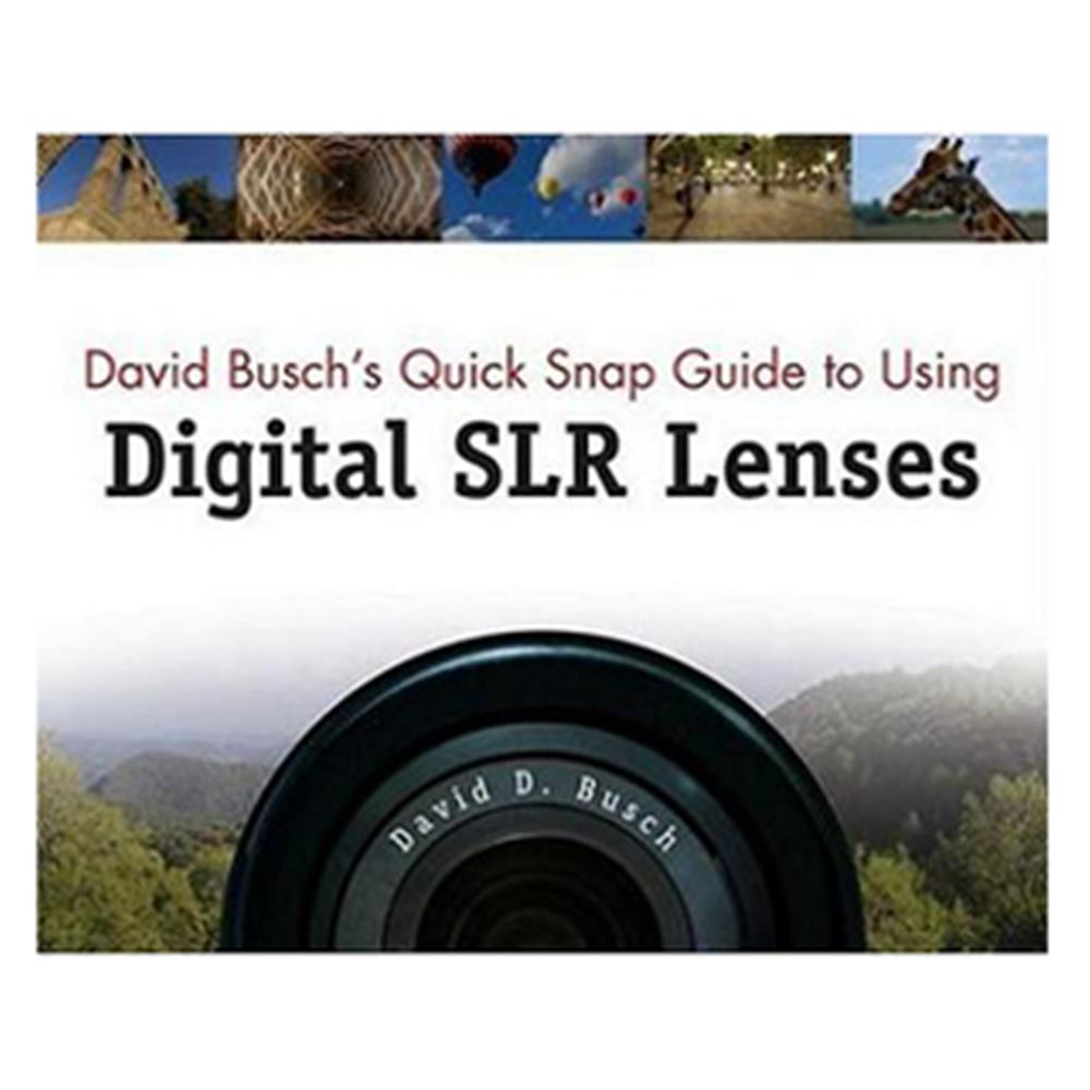 DAVID BUSCH QUICK SNAP GUIDE DSLR LENSES