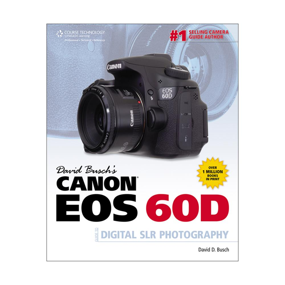 DAVID BUSCH CANON EOS 60D GUIDE TO DSLR