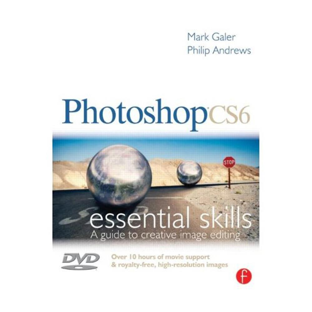 PHOTOSHOP CS6 ESSENTIAL SKILLS GALER