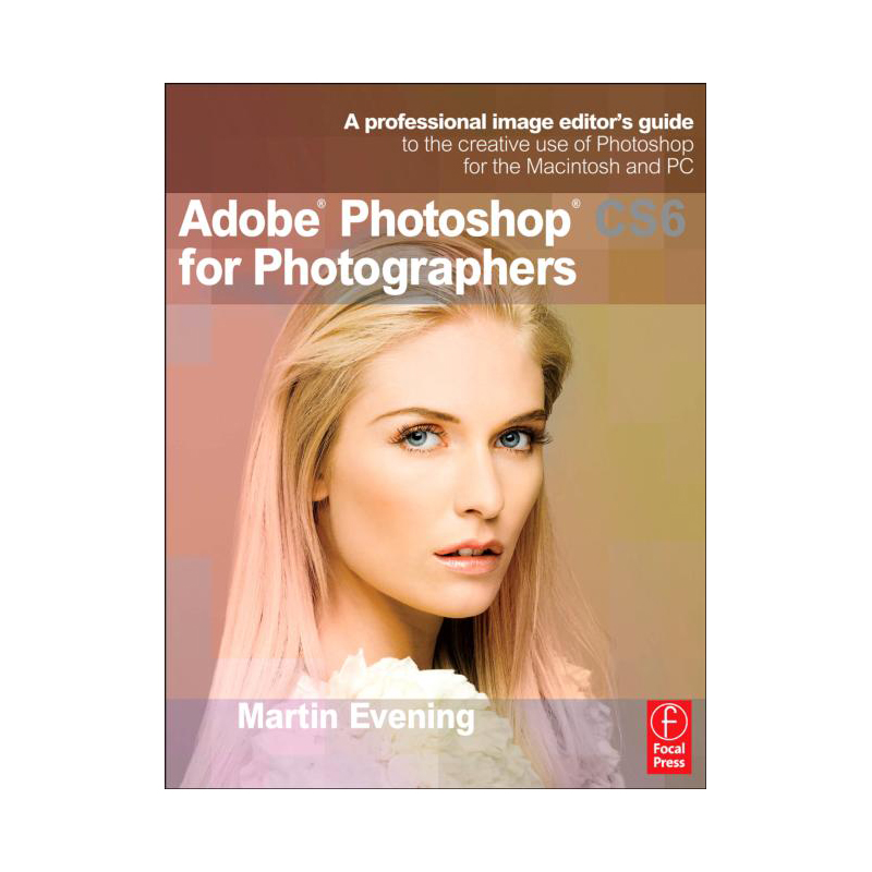 ADOBE PHOTOSHOP FOR PHOTOGRAPHERS CS6