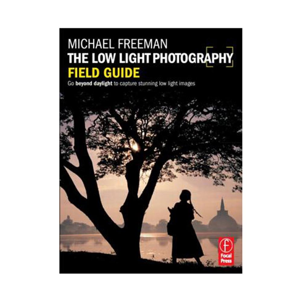 THE LOW LIGHT PHOTOGRAPHY GUIDE FREEMAN
