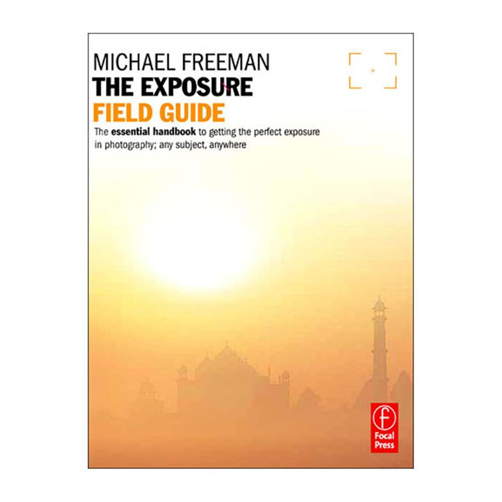 THE EXPOSURE FIELD GUIDE M. FREEMAN