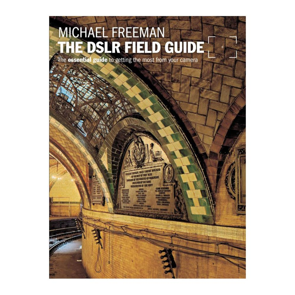 THE DSLR FIELD GUIDE MICHAEL FREEMAN
