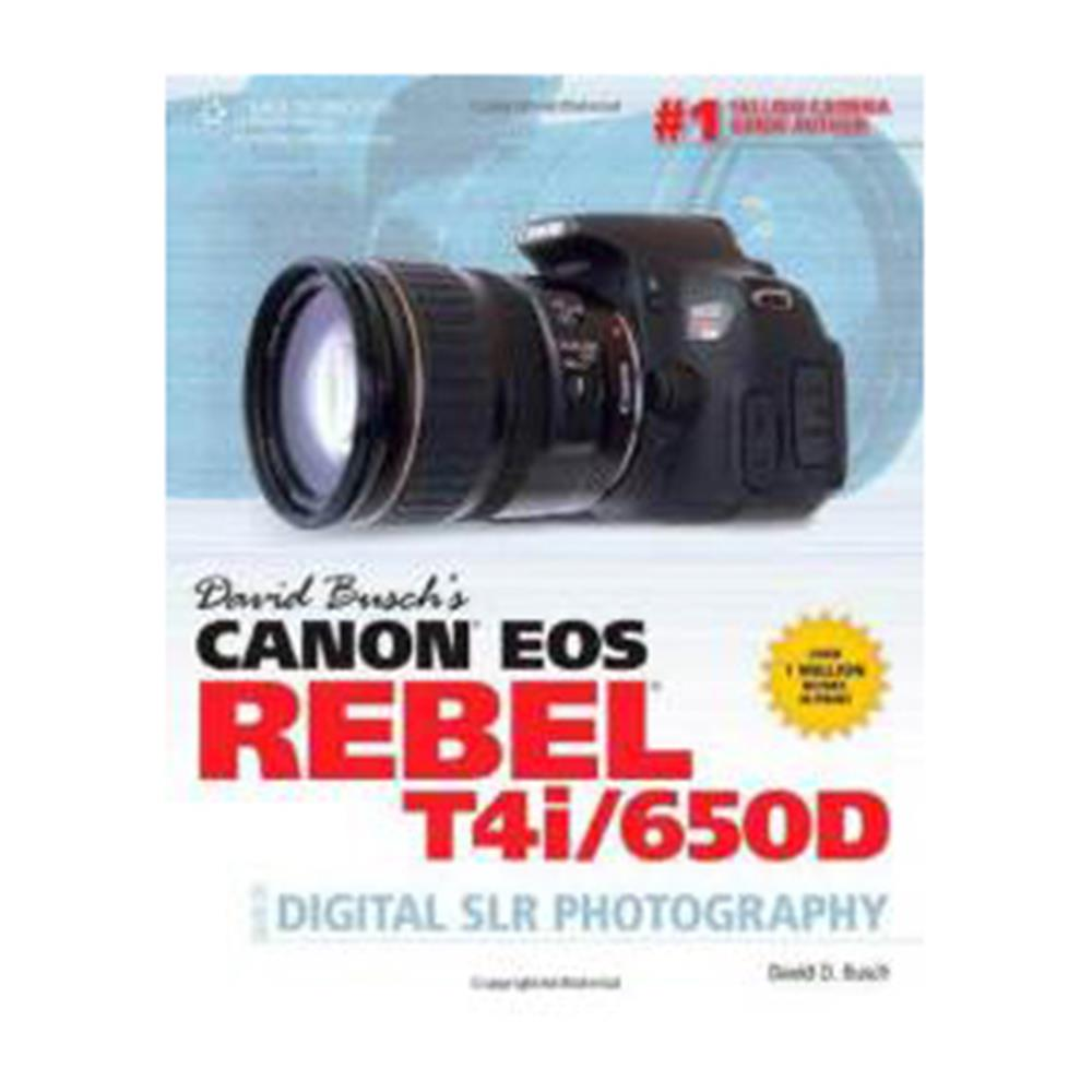 DAVID BUSCH'S EOS REBEL T4I/650D DSLR