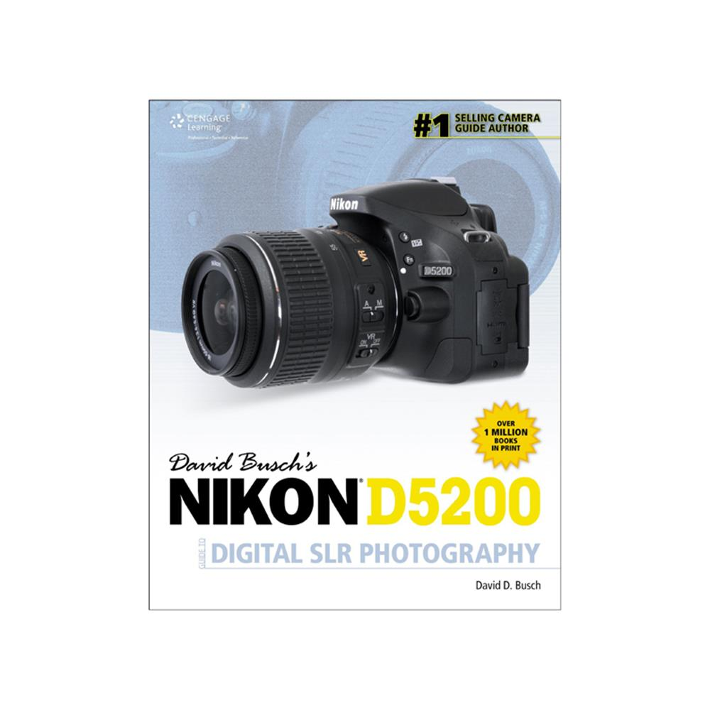 DAVID BUSCH'S NIKON D5200 GUIDE DSLR PHO