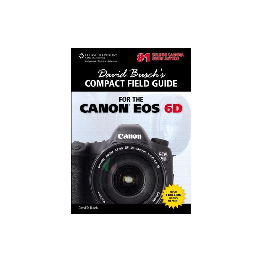 DAVID BUSCH'S CANON EOS6D FIELD GUIDE