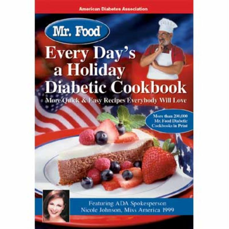 Mr Food Every Day S A Holiday Diabetic Cookbook